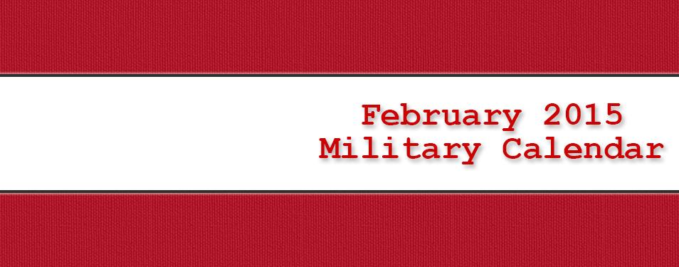 Military Calendar – February 2015