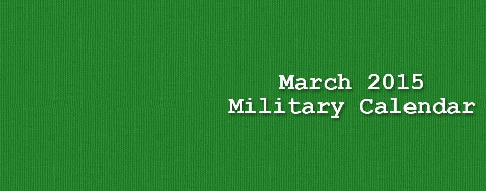 Military Calendar – March 2015...