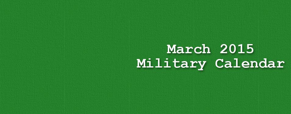 Military Calendar – March 2015