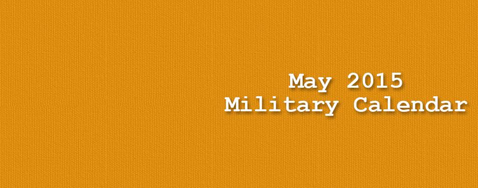 Military Calendar May 2015